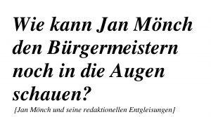 Jan Mönch und seine redaktionellen Entgleisungen