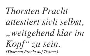 """Thorsten Pracht behauptet von sich, """"weitgehend klar im Kopf zu sein""""."""